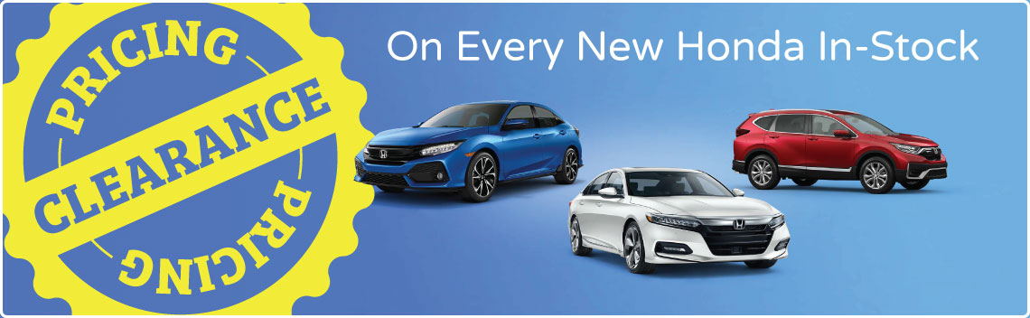 Clearance Pricing - On Every New Honda In-Stock