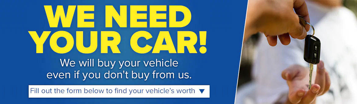 We will buy your vehicle even if you don't buy it from us.